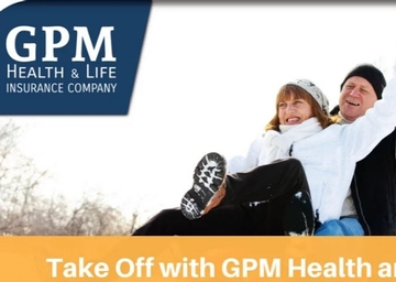 Take Off with GPM Health and Life